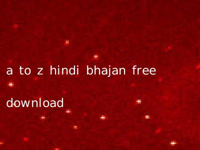 a to z hindi bhajan free download