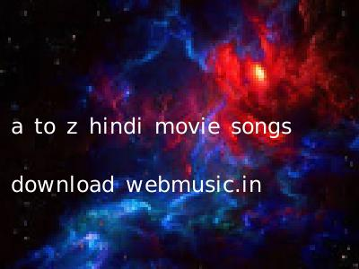 www.webmusic.in hindi mp3 a to z download
