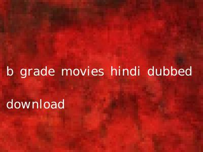 b grade movies hindi dubbed download
