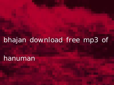 bhajan download free mp3 of hanuman