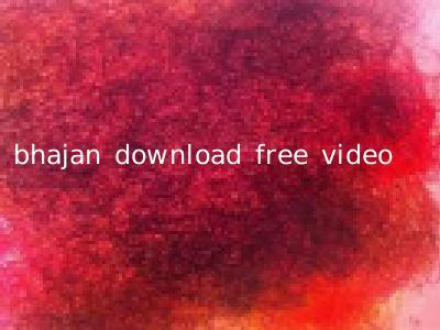 bhajan download free video