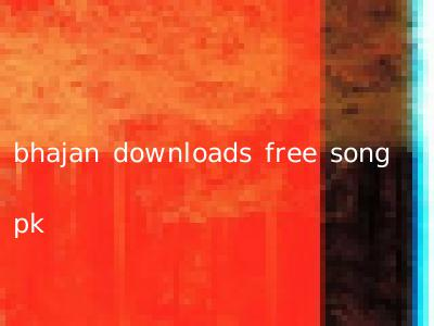 bhajan downloads free song pk