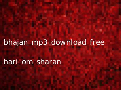 bhajan mp3 download free hari om sharan