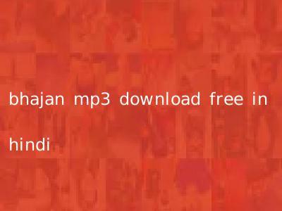 bhajan mp3 download free in hindi