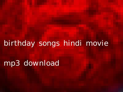 birthday songs hindi movie mp3 download