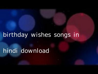 birthday wishes songs in hindi download