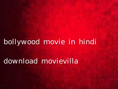bollywood movie in hindi download movievilla