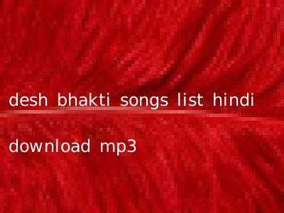 desh bhakti songs list hindi download mp3