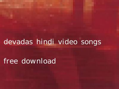devadas hindi video songs free download