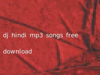 dj hindi mp3 songs free download