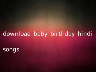 download baby birthday hindi songs