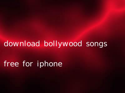 download bollywood songs free for iphone