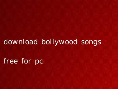 download bollywood songs free for pc