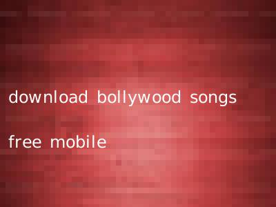 download bollywood songs free mobile