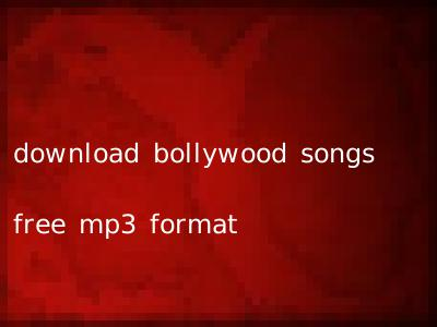 download bollywood songs free mp3 format