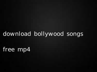 download bollywood songs free mp4