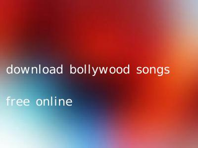 download bollywood songs free online