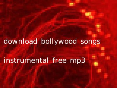 download bollywood songs instrumental free mp3