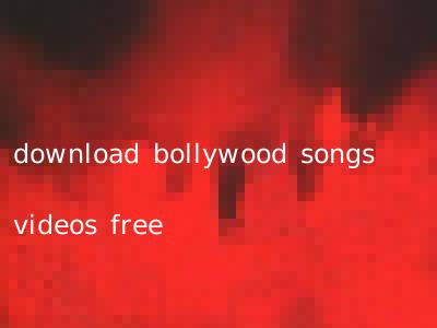 download bollywood songs videos free