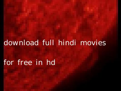 download full hindi movies for free in hd