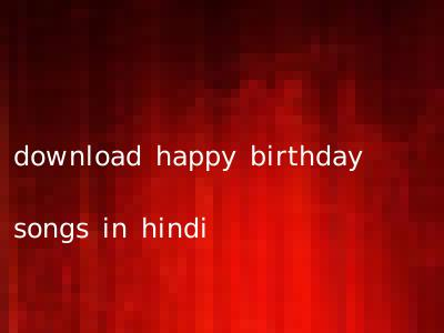 download happy birthday songs in hindi