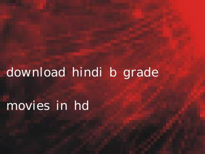 download hindi b grade movies in hd