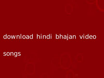 download hindi bhajan video songs