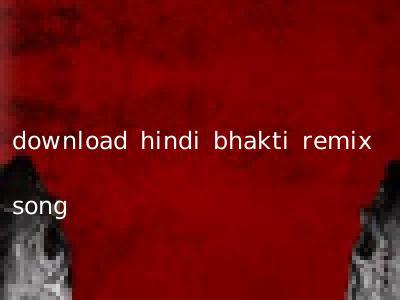 download hindi bhakti remix song