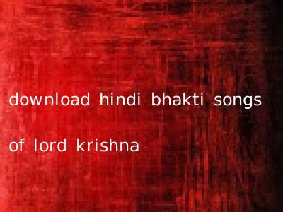 download hindi bhakti songs of lord krishna