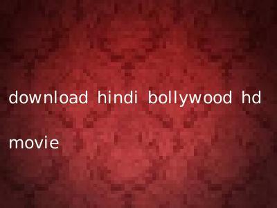 download hindi bollywood hd movie