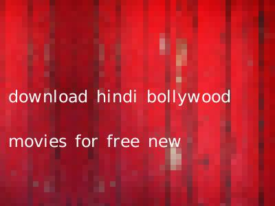 download hindi bollywood movies for free new