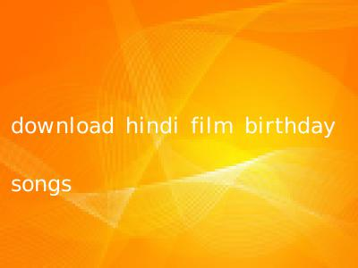 download hindi film birthday songs
