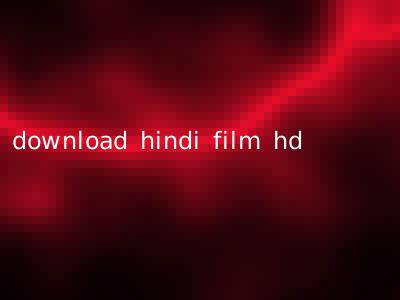 download hindi film hd