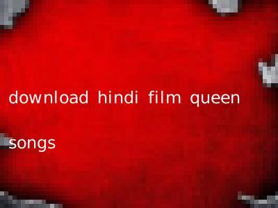 download hindi film queen songs