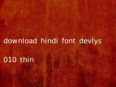 download hindi font devlys 010 thin