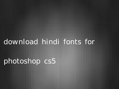 download hindi fonts for photoshop cs5