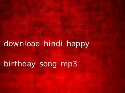 download hindi happy birthday song mp3