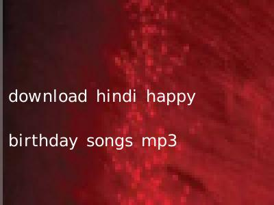 download hindi happy birthday songs mp3