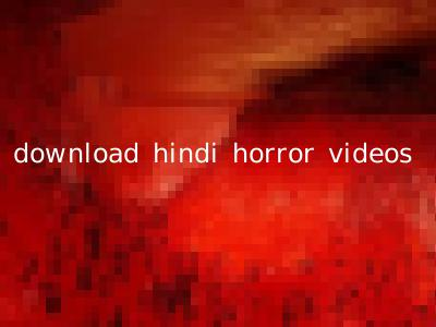 download hindi horror videos