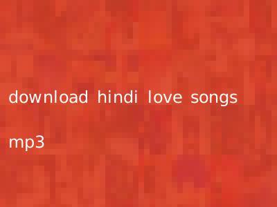 download hindi love songs mp3