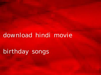 download hindi movie birthday songs