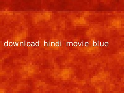 download hindi movie blue