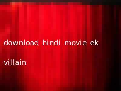 download hindi movie ek villain