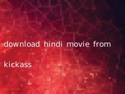 download hindi movie from kickass