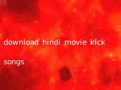 download hindi movie kick songs