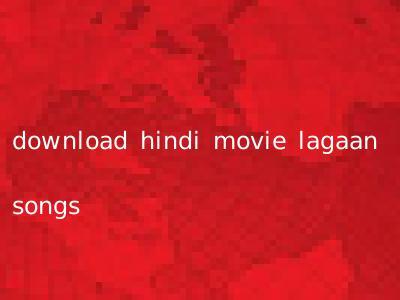 download hindi movie lagaan songs