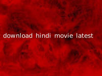 download hindi movie latest