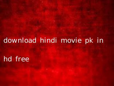 download hindi movie pk in hd free