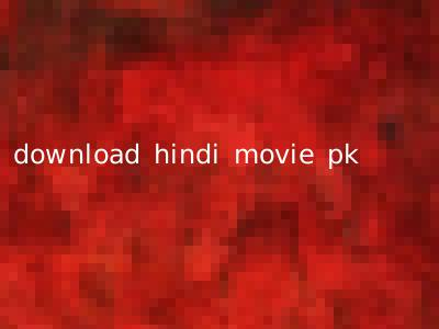 download hindi movie pk