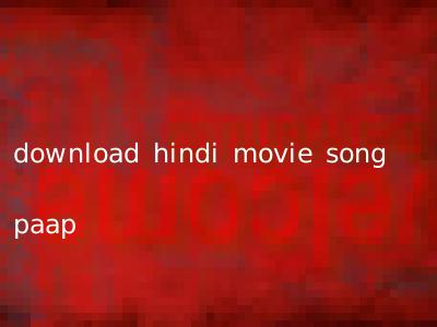 download hindi movie song paap